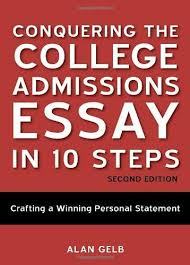 ideas about College Admission Essay on Pinterest   College     Conquering the College Admissions Essay in    Steps  Second Edition  Crafting a Winning Personal