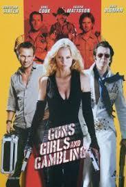Súng, Gái Đẹp Và Cờ Bạc - Guns, Girls And... (2011)