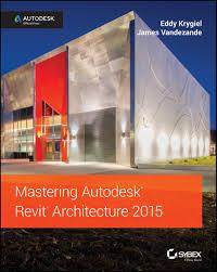 mastering autodesk revit architecture 2015 ebook by eddy krygiel