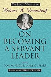 Amazon com  Robert K  Greenleaf  Books  Biography  Blog     On Becoming a Servant Leader  The Private Writings of Robert K  Greenleaf