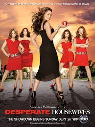Yes, I like Desperate Housewifes :P