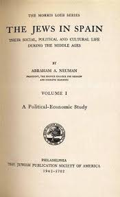 Dan Wyman Books  LLC  Spain  Neuman  Abraham A  THE JEWS IN SPAIN  THEIR SOCIAL  POLITICAL AND CULTURAL LIFE DURING THE MIDDLE AGES  TWO VOLUME SET