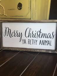 merry christmas ya filthy animal ya filthy animal filthy animal