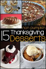 thanksgiving desserts 15 non pumpkin thanksgiving desserts typically simple