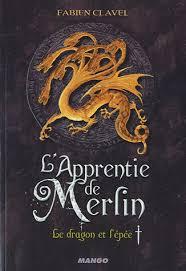 Fabien Clavel - L'apprentie de Merlin (T.1)