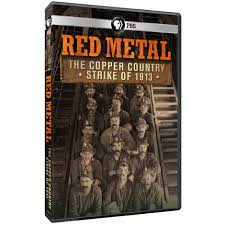 red metal the copper country strike of 1913 dvd shop pbs org