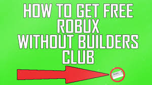 no builders club how to get free robux on roblox by making