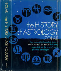 The History of Astrology by Zolar   a used book  published      I bought last weekend had me curious about the author  This was the first time I     d come