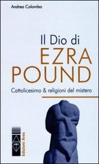 Risultati immagini per Il Dio di Ezra Pound: cattolicesimo & religioni del mistero