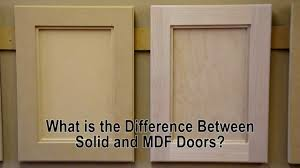 Mdf Kitchen Cabinets Reviews What Is The Difference Between Solid Wood And Mdf Cabinet Doors