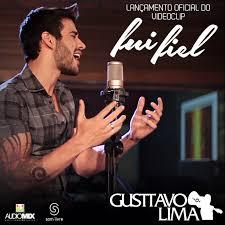 Gusttavo Lima – Fui Fiel (2013)