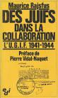 Maurice Rajsfus - Des juifs dans la collaboration L