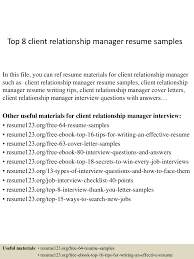 sample resume for marketing executive position relationship officer sample resume commissioning agent sample top8clientrelationshipmanagerresumesamples 150331212602 conversion gate01 thumbnail 4 top 8 client relationship manager resume samples