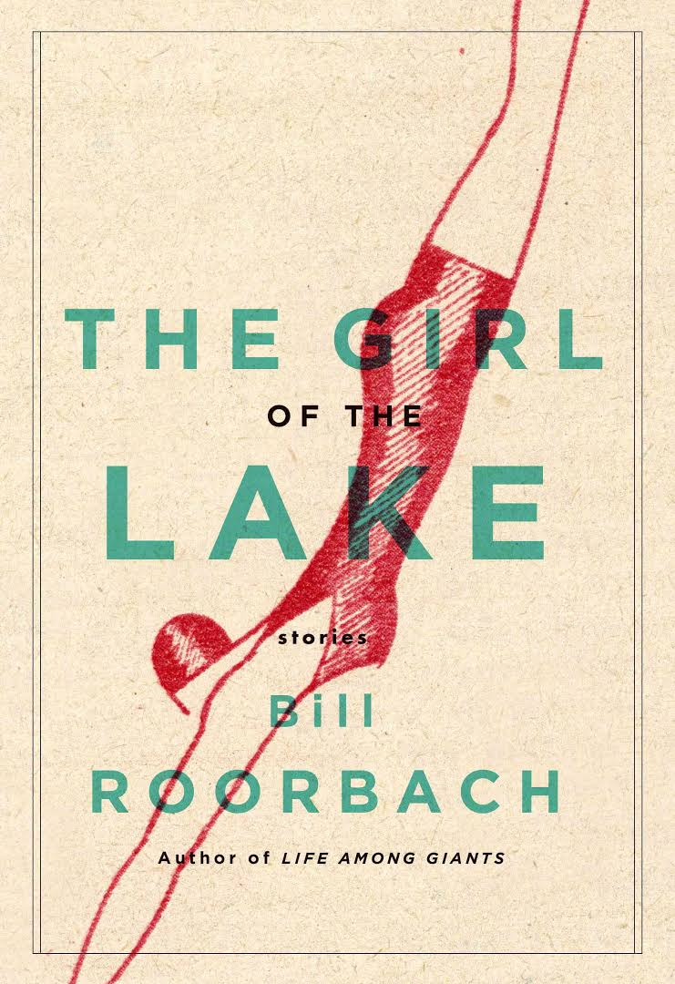 Bill Roorbach The Girl of the Lake cover