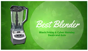 best black friday deals today best blender black friday and cyber monday 2016 deals blend green