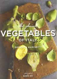 Vegetables by The Glorious Vegetables Of Italy Domenica Marchetti Sang An