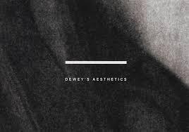 Dewey     s Aesthetics   Adriana Crespo     Visual Communication Design