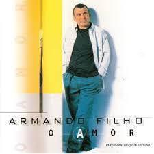 Armando Filho - O Amor (Voz e Playback)