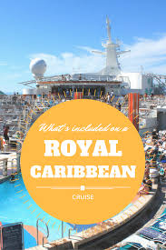 Whats Included What U0027s Included On A Royal Caribbean Cruise Pitstops For Kids