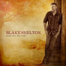 blake shelton - based on a