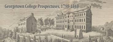georgetown college prospectuses 1798 1848 georgetown university