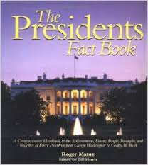 Presidents Fact Book  A Comprehensive Handbook to the Achievements  Events  People  Triumphs  and Tragedies of Every President from George Washington to