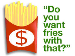 Upsell, Do you want fries with that?