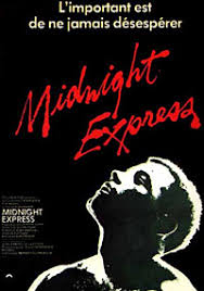"The famous ""Midnight Express"" depicts the real life ecape of Billy Hayes OUT of Turkey"
