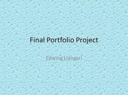 Robert W  Marshall IV HDF     Leadership Minor Portfolio    ppt     SlidePlayer Final Portfolio Project Edwing Llangari  Content      information request      My assignment