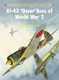 Indeed Ckm Ki 43 U0027oscar U0027 Aces Of World War 2 Aircraft Of The Aces Hiroshi
