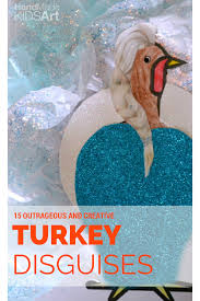 funny thanksgiving stories for kids 15 outrageous and clever ways to disguise a turkey handmade kids art