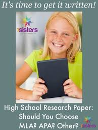 High School Research Paper  Should You Choose MLA  APA  Other   SistersHomeschool