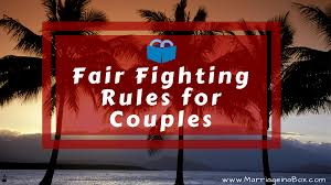 fair fighting rules for couples fighting fair in relationships