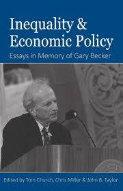 The Grumpy Economist  November      The Grumpy Economist The Hoover Press put up for free the chapters of Inequality and Economic Policy  Essays In Memory of Gary Becker  edited by Tom Church  John Taylor