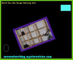 Build Wooden Shelf Unit by How To Build Shelves In A Garage 075508 Woodworking Plans And