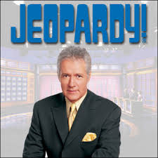 this is Alex Trebek saying