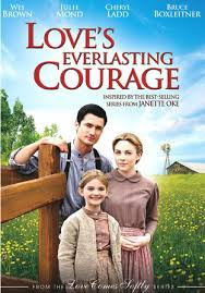 Love S Everlasting Courage (AKA Love S Resounding Courage) (TV)