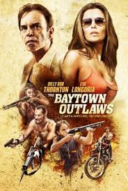 Tội Phạm Vùng Vịnh - The Baytown Outlaws (2012)