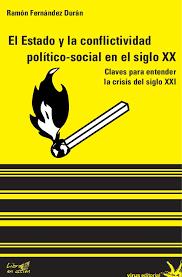 """""""El Estado y la conflictividad político-social en el siglo XX (Claves para entender la crisis en el siglo XXI)"""" - libro breve de Ramón Fernández Durán - año 2010 Images?q=tbn:ANd9GcRKK_Apg58xvW1x-S95ai5JQqT97sWG86LjYLZhIyhD0lyInPhpOw"""