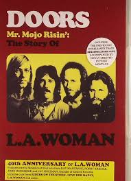 Mr. Mojo Risin´: The Story Of L.A. Woman