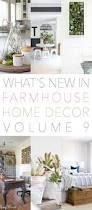 Real Home Decor What U0027s New In Farmhouse Home Decor Volume 9 The Cottage Market