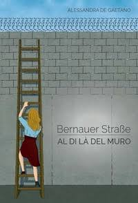 """Risultati immagini per Alessandra De Gaetano,""""Bernauer Straße – Al di là del Muro"""""""