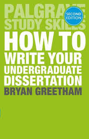 How to Write Your Undergraduate Dissertation   B  Greetham     How to Write Your Undergraduate Dissertation