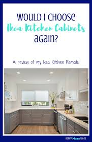 Reviews Ikea Kitchen Cabinets Review Of Ikea Kitchen Cabinets Happy Mama Tales