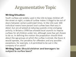 Argumentative Topic Writing Situation  Youth curfews are widely used in the USA to keep children SlidePlayer