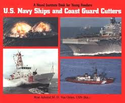 U S  Navy Ships and Coast Guard Cutters  Naval Institute Book for Young Readers   M  D  Van Orden  Arleigh A  Burke                 Amazon com  Books Amazon com