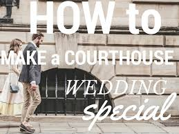 ideas on how to make getting married at the courthouse feel as