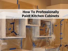 How To Clean Painted Kitchen Cabinets How To Professionally Paint Kitchen Cabinets