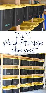 Build Wood Garage Shelves by 25 Best Diy Garage Shelves Ideas On Pinterest Diy Garage