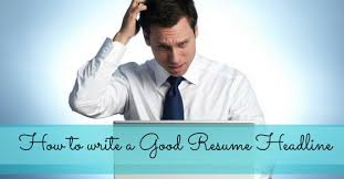 Resume Headline Examples by How To Write A Good Resume Headline 20 Fantastic Tips Wisestep